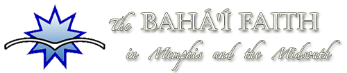 The Baha'i Faith in Memphis and the Midsouth